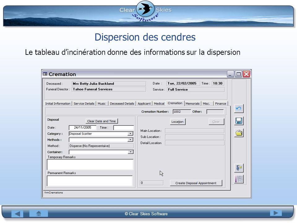 Bacas NG © Clear Skies Software Dispersion des cendres Le tableau dincinération donne des informations sur la dispersion
