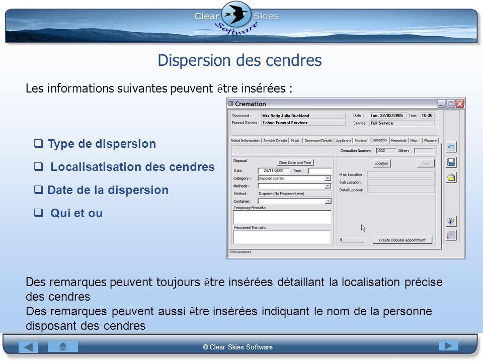 Bacas NG © Clear Skies Software Dispersion des cendres Les informations suivantes peuvent ȇ tre insérées : Type de dispersion Localisatisation des cen