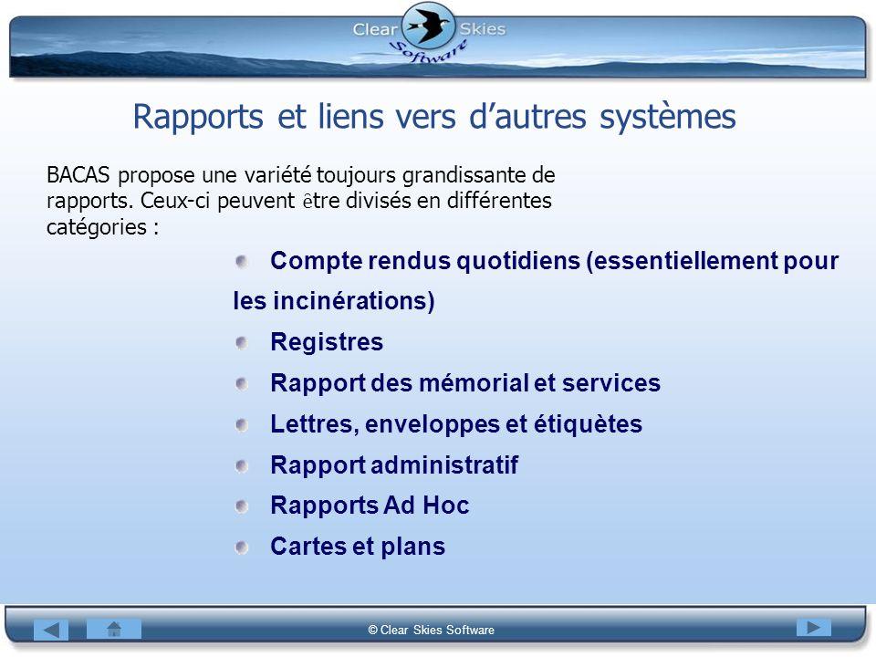 Bacas NG © Clear Skies Software Rapports et liens vers dautres systèmes BACAS propose une variété toujours grandissante de rapports. Ceux-ci peuvent ȇ