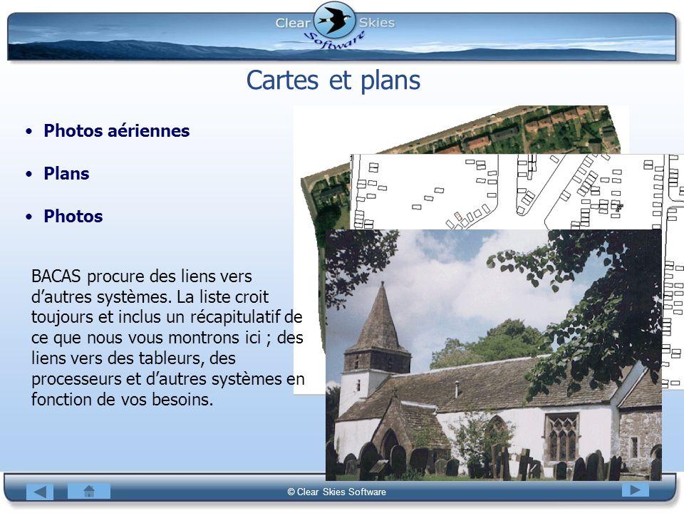 Bacas NG © Clear Skies Software Cartes et plans Photos aériennes Plans Photos BACAS procure des liens vers dautres systèmes. La liste croit toujours e
