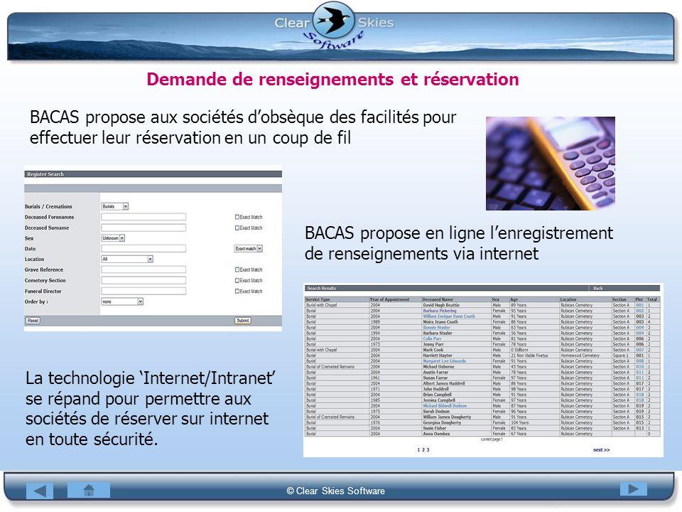 Bacas NG © Clear Skies Software Demande de renseignements et réservation BACAS propose aux sociétés dobsèque des facilités pour effectuer leur réserva