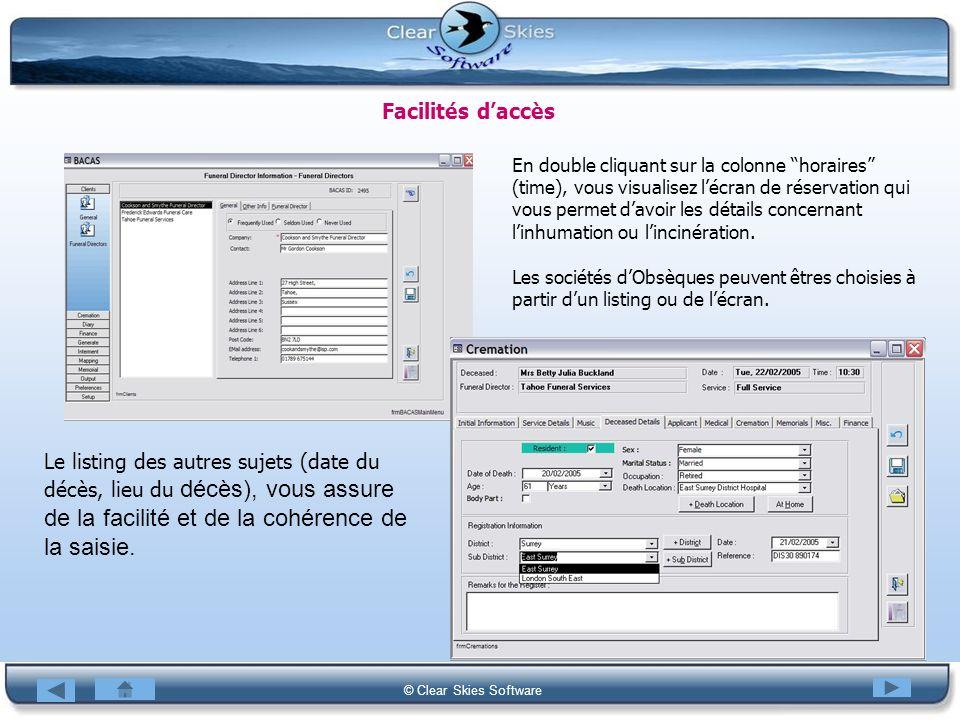 Bacas NG © Clear Skies Software Facilités daccès En double cliquant sur la colonne horaires (time), vous visualisez lécran de réservation qui vous per