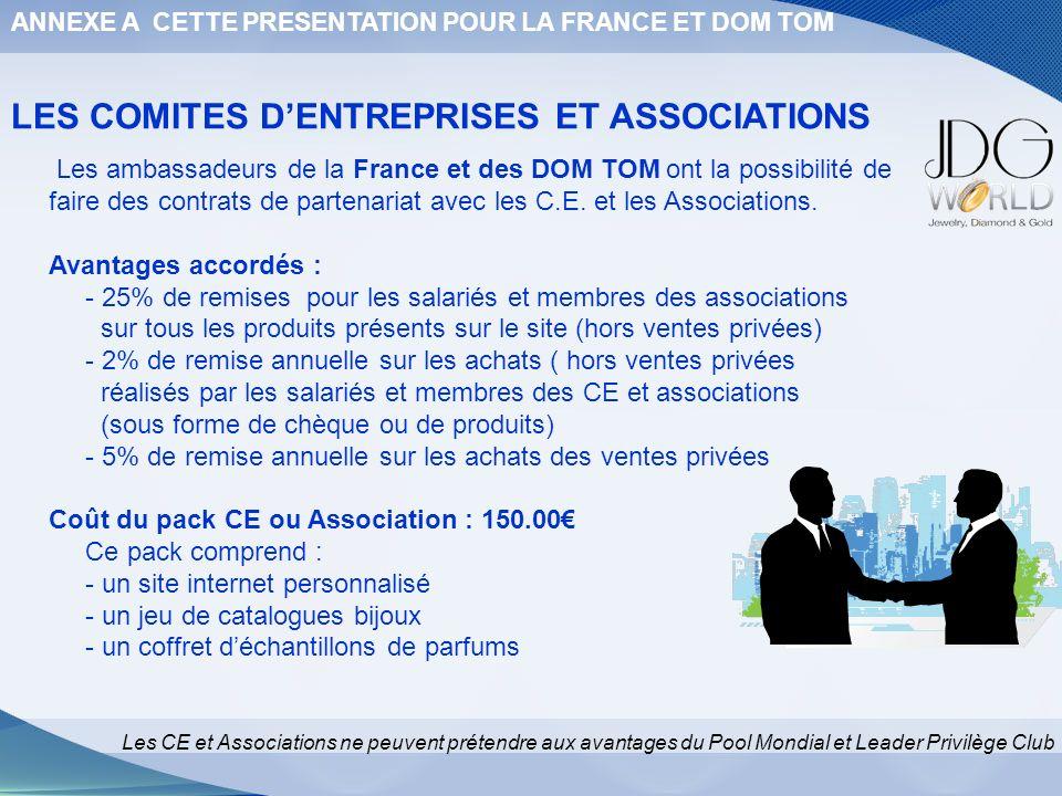 LES COMITES DENTREPRISES ET ASSOCIATIONS Les ambassadeurs de la France et des DOM TOM ont la possibilité de faire des contrats de partenariat avec les