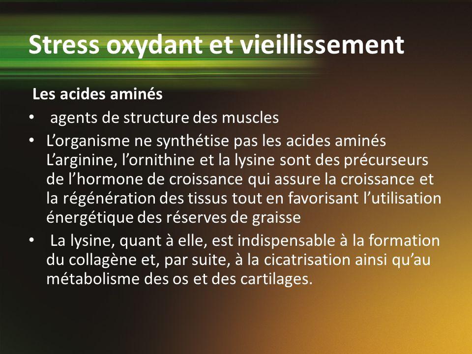 Stress oxydant et vieillissement Les acides aminés agents de structure des muscles Lorganisme ne synthétise pas les acides aminés Larginine, lornithin