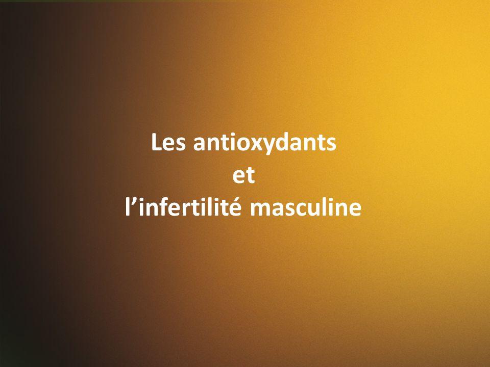 Les antioxydants et linfertilité masculine