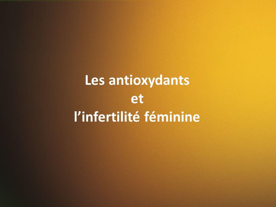 Les antioxydants et linfertilité féminine