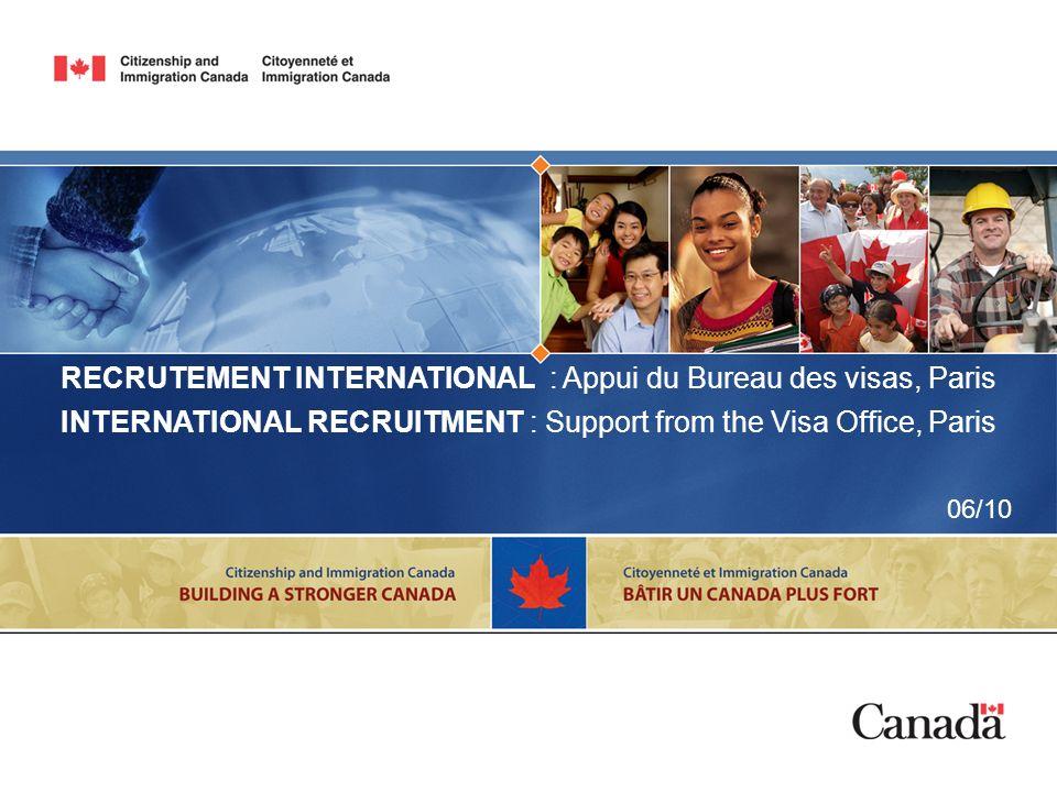 RECRUTEMENT INTERNATIONAL : Appui du Bureau des visas, Paris INTERNATIONAL RECRUITMENT : Support from the Visa Office, Paris 06/10