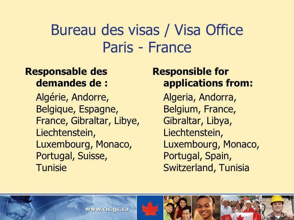 Bureau des visas / Visa Office Paris - France Responsable des demandes de : Algérie, Andorre, Belgique, Espagne, France, Gibraltar, Libye, Liechtenste