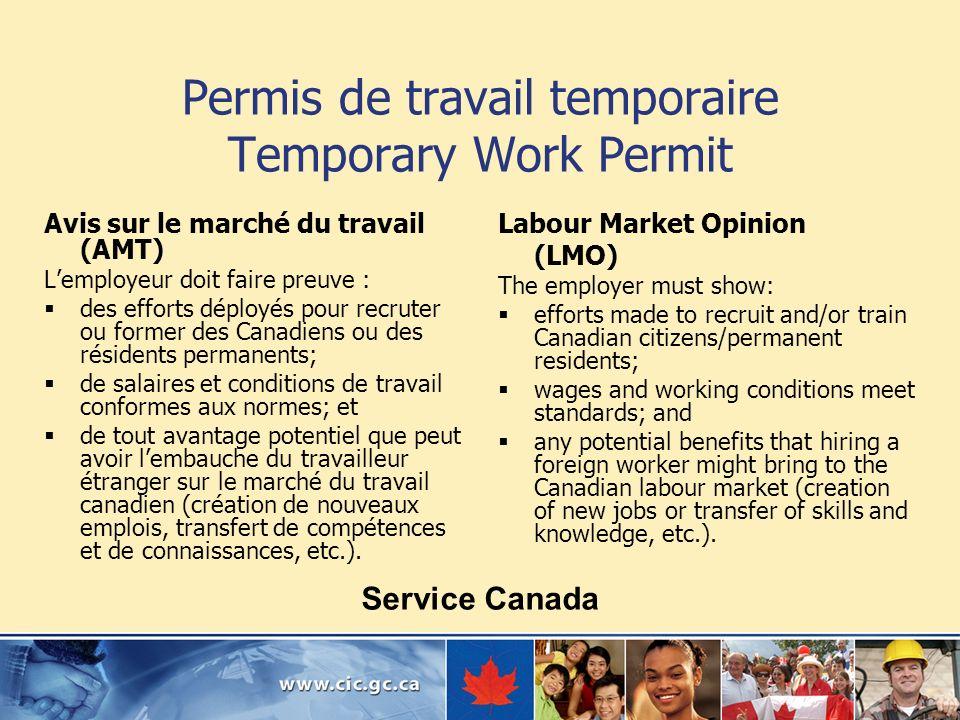 Permis de travail temporaire Temporary Work Permit Avis sur le marché du travail (AMT) Lemployeur doit faire preuve : des efforts déployés pour recrut