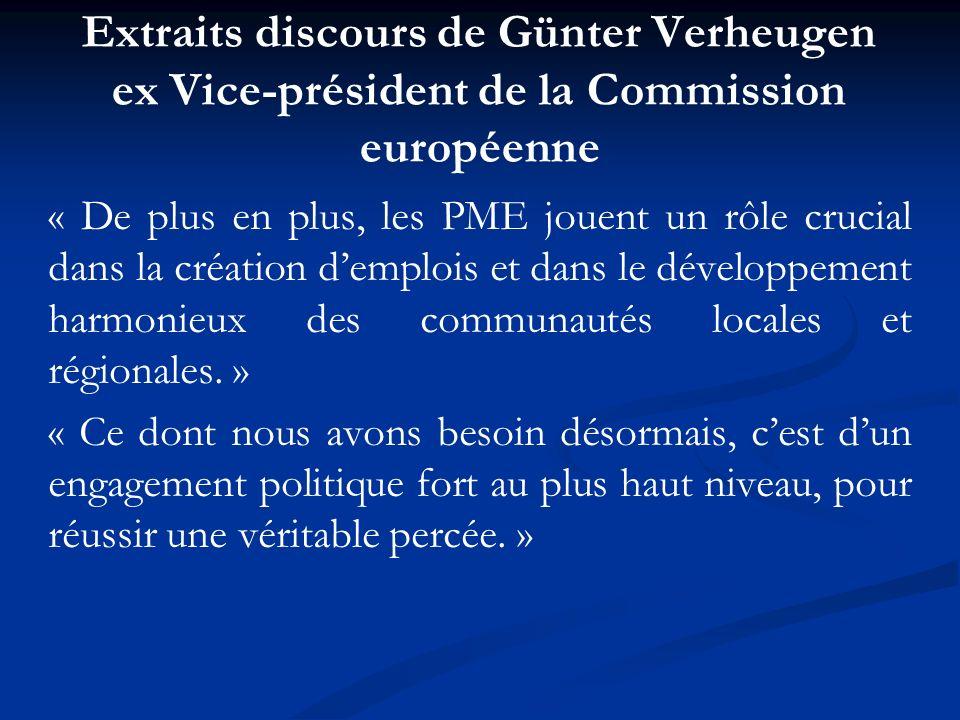 Extraits discours de Günter Verheugen ex Vice-président de la Commission européenne « De plus en plus, les PME jouent un rôle crucial dans la création