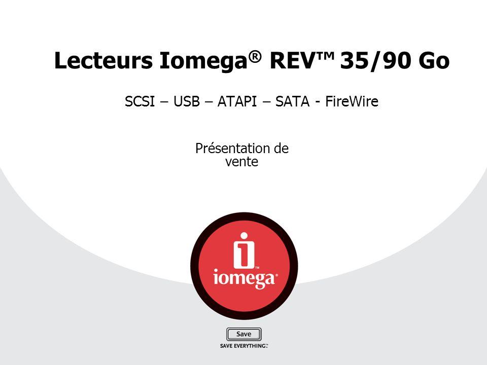 29/06/2005 Iomega - Confidentiel 2 SCSI / ATAPI / SATA SCSI / USB 2.0 / FireWire Lecteurs Iomega REV 35/90