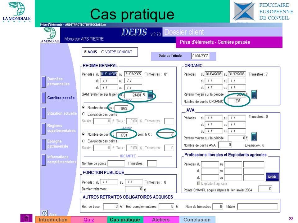 28 Cas pratique AteliersConclusionIntroductionQuizCas pratique FIDUCIAIRE EUROPEENNE DE CONSEIL