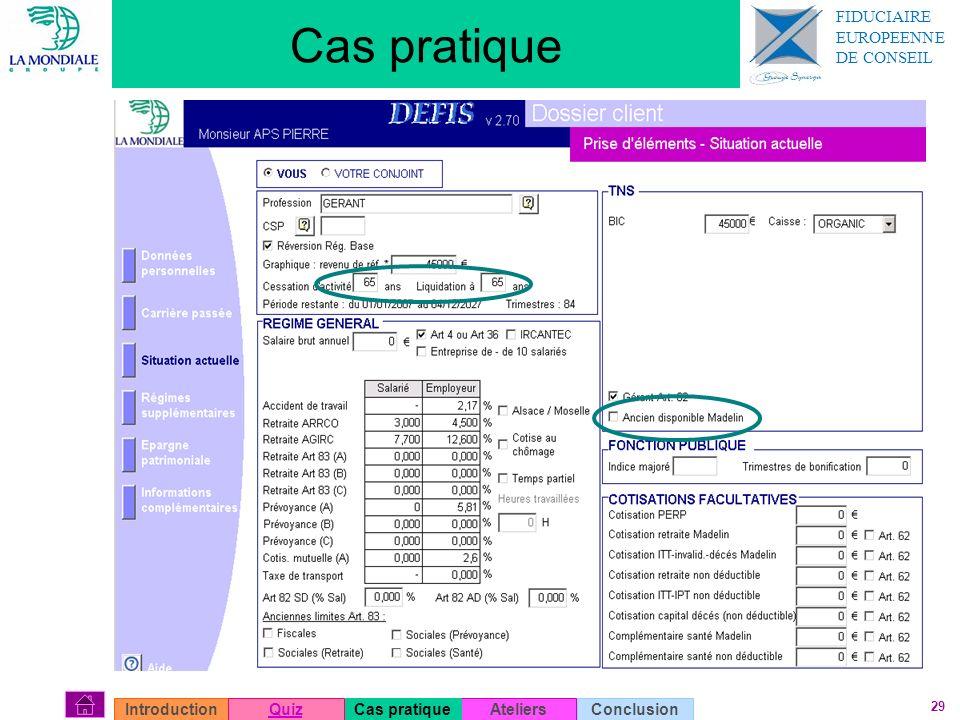 29 Cas pratique AteliersConclusionIntroductionQuizCas pratique FIDUCIAIRE EUROPEENNE DE CONSEIL