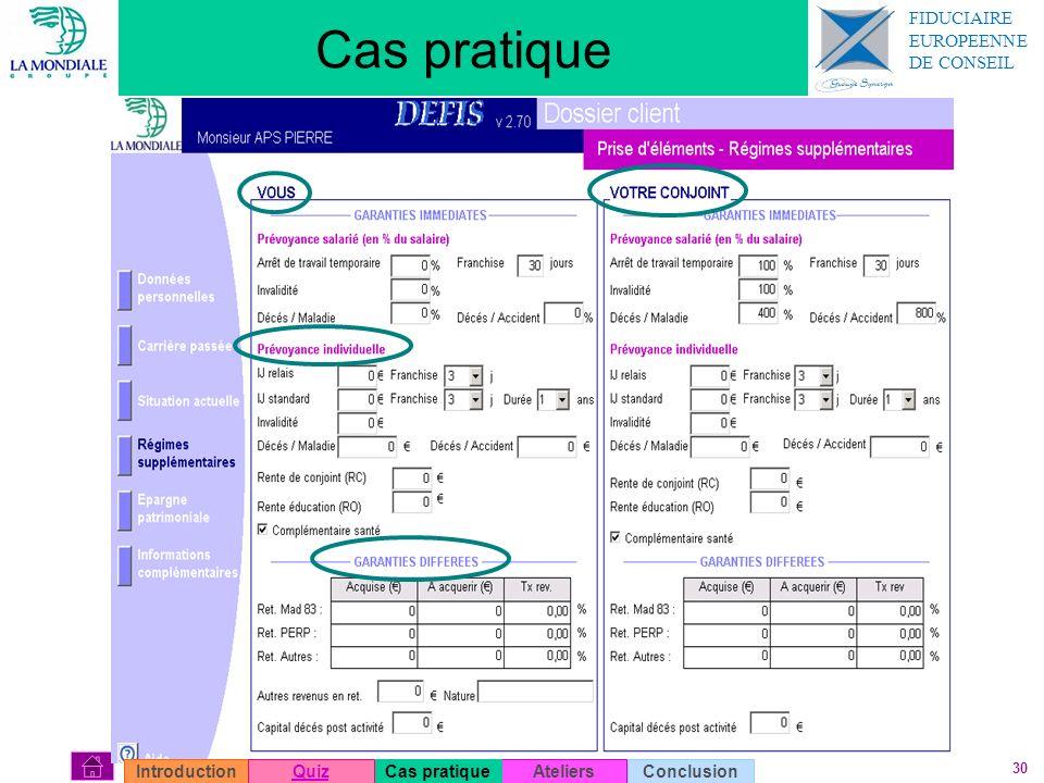 30 Cas pratique AteliersConclusionIntroductionQuizCas pratique FIDUCIAIRE EUROPEENNE DE CONSEIL