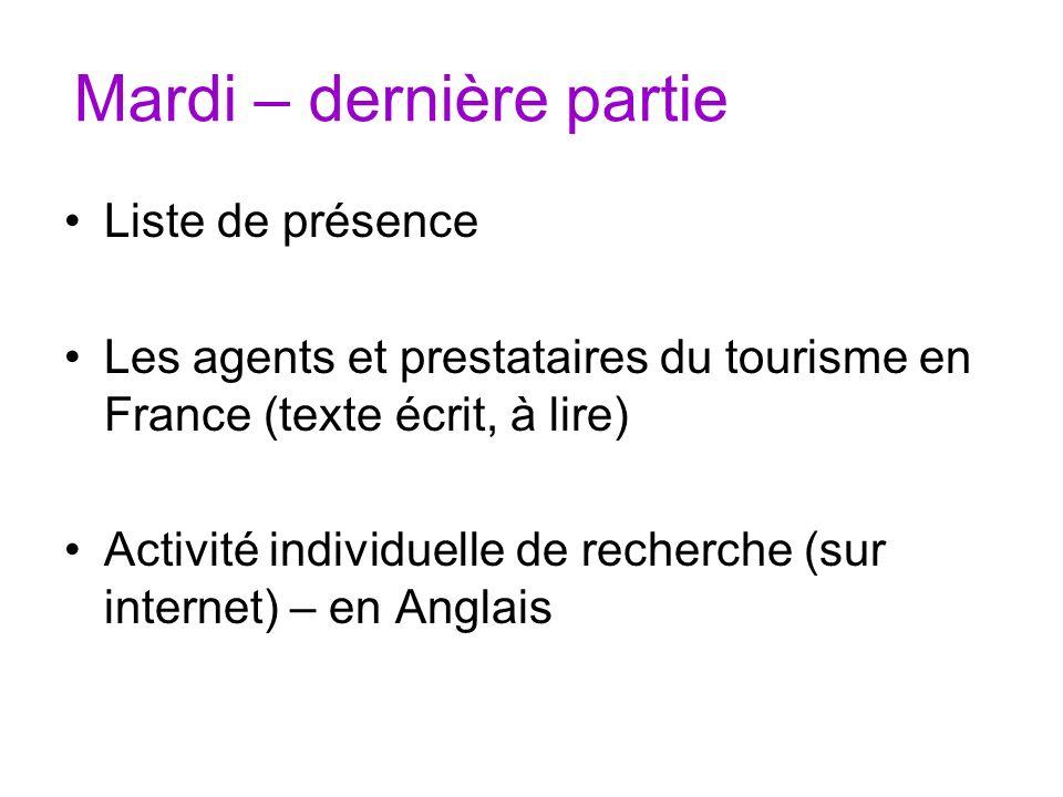 Mardi – dernière partie Liste de présence Les agents et prestataires du tourisme en France (texte écrit, à lire) Activité individuelle de recherche (s