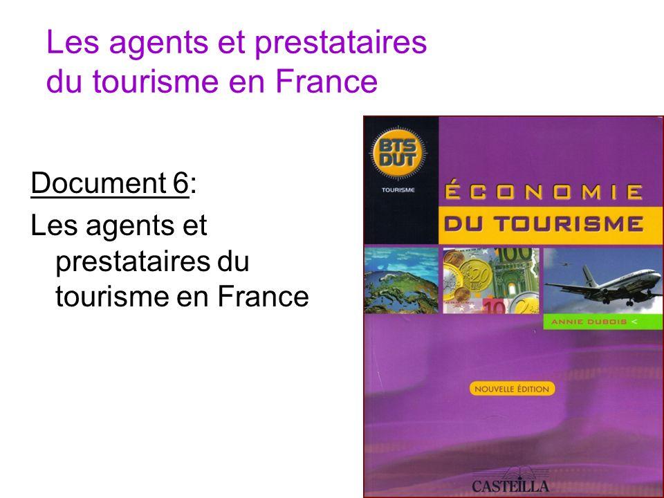 Les agents et prestataires du tourisme en France Document 6: Les agents et prestataires du tourisme en France
