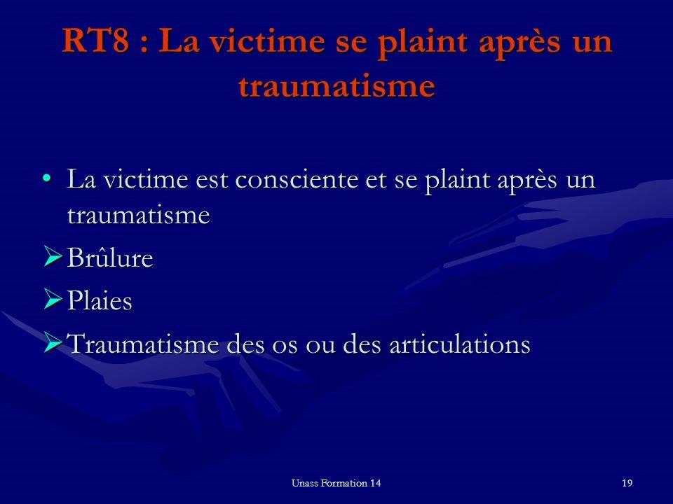 Unass Formation 1419 RT8 : La victime se plaint après un traumatisme La victime est consciente et se plaint après un traumatismeLa victime est conscie