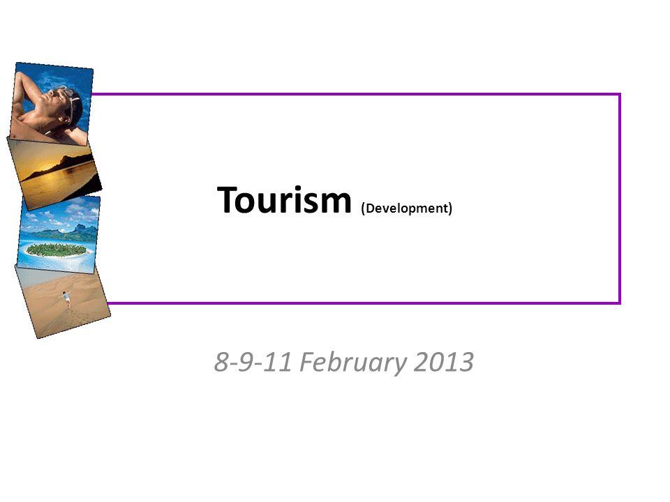 Tourism (Development) 8-9-11 February 2013