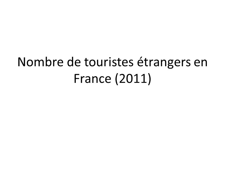 Nombre de touristes étrangers en France (2011)