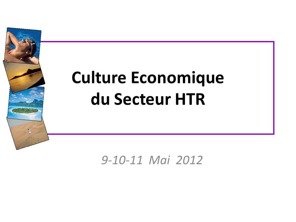 Culture Economique du Secteur HTR 9-10-11 Mai 2012
