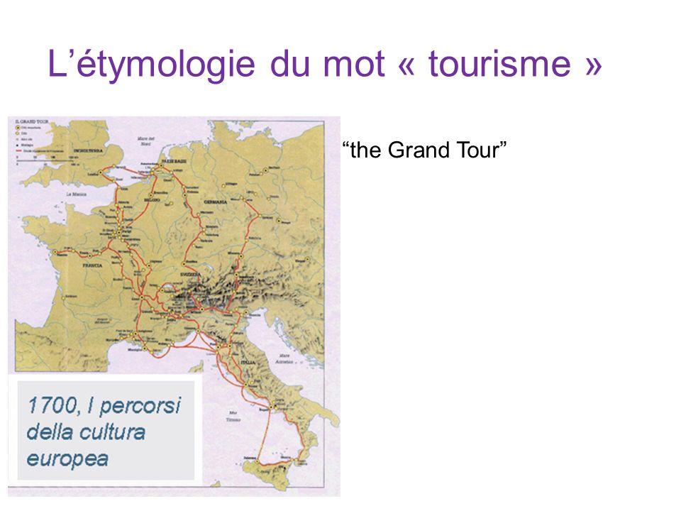 Létymologie du mot « tourisme » the Grand Tour