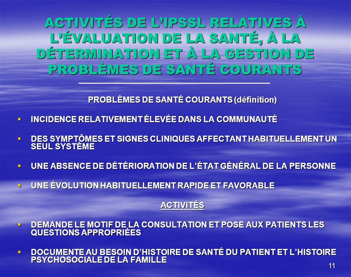 11 ACTIVITÉS DE LIPSSL RELATIVES À LÉVALUATION DE LA SANTÉ, À LA DÉTERMINATION ET À LA GESTION DE PROBLÈMES DE SANTÉ COURANTS PROBLÈMES DE SANTÉ COURA