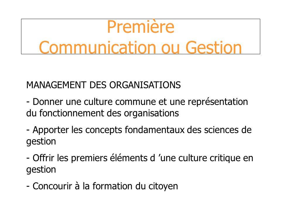 Première Communication ou Gestion MANAGEMENT DES ORGANISATIONS - Donner une culture commune et une représentation du fonctionnement des organisations