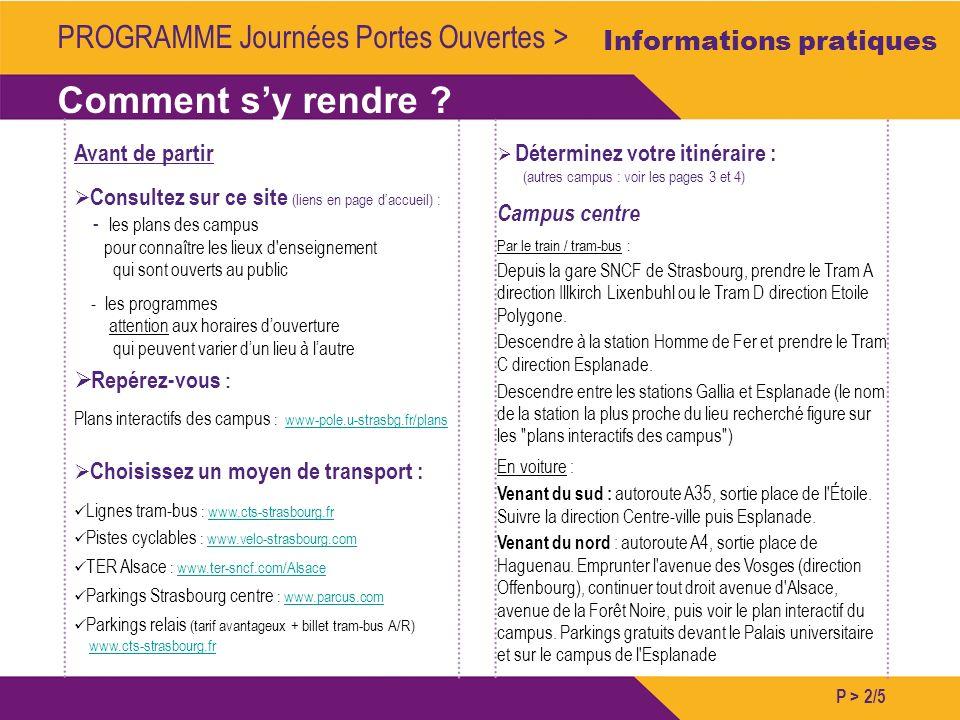 Repérez-vous : Plans interactifs des campus : www-pole.u-strasbg.fr/planswww-pole.u-strasbg.fr/plans Choisissez un moyen de transport : Lignes tram-bu
