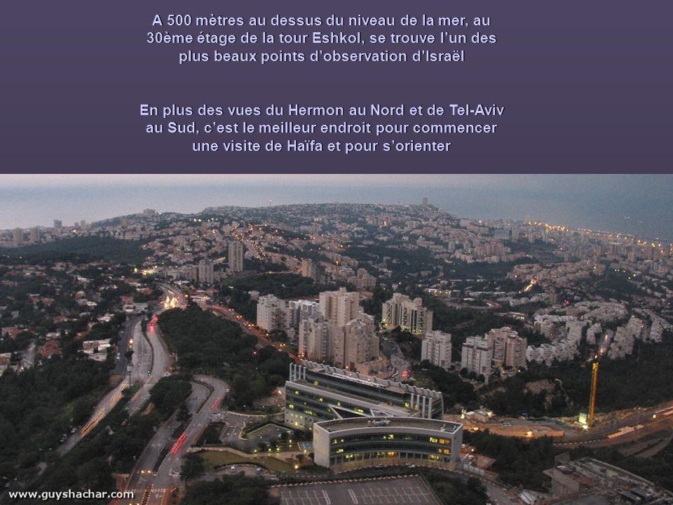 A 500 mètres au dessus du niveau de la mer, au 30ème étage de la tour Eshkol, se trouve lun des plus beaux points dobservation dIsraël En plus des vue