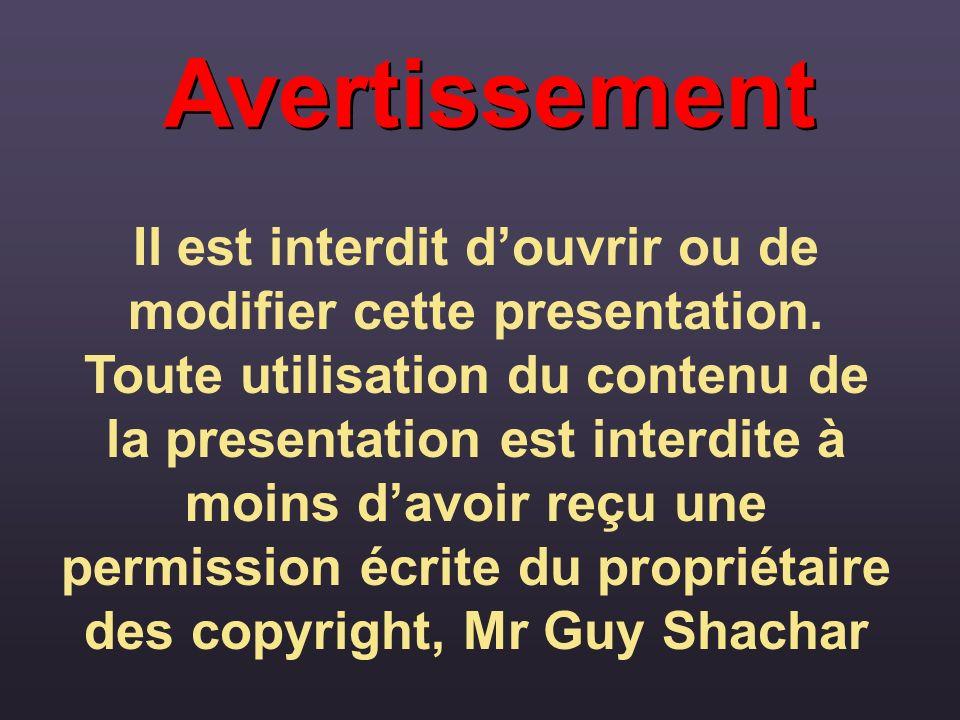 Avertissement Il est interdit douvrir ou de modifier cette presentation. Toute utilisation du contenu de la presentation est interdite à moins davoir