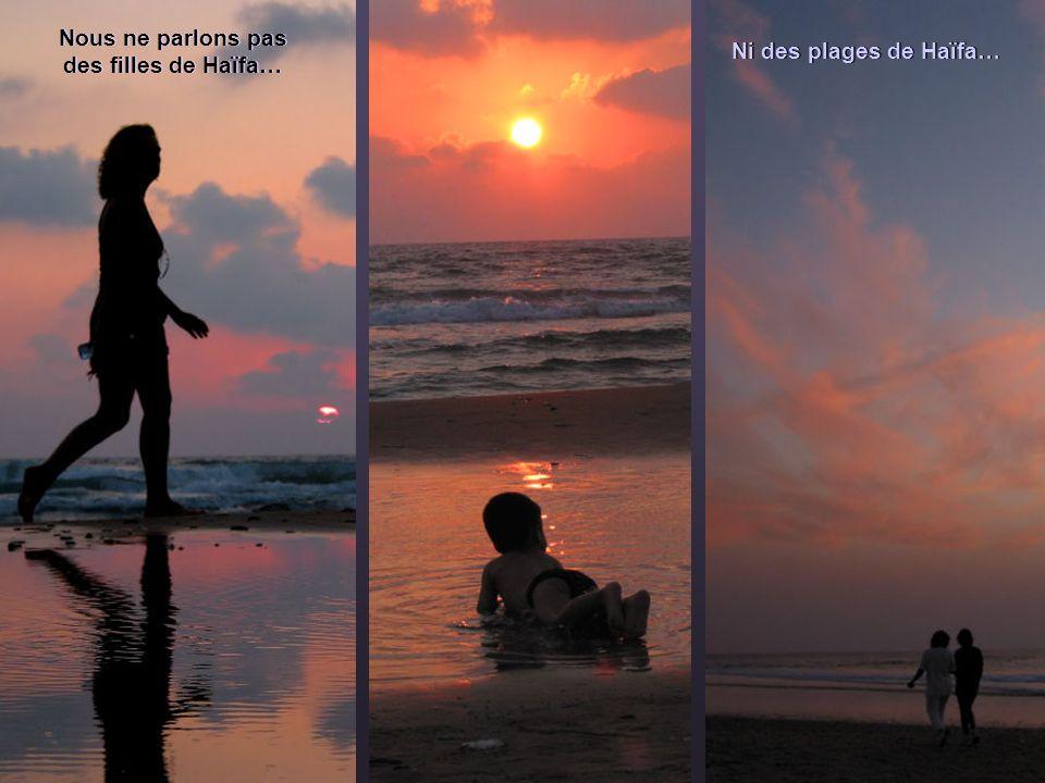 Ni des plages de Haïfa… Nous ne parlons pas des filles de Haïfa…