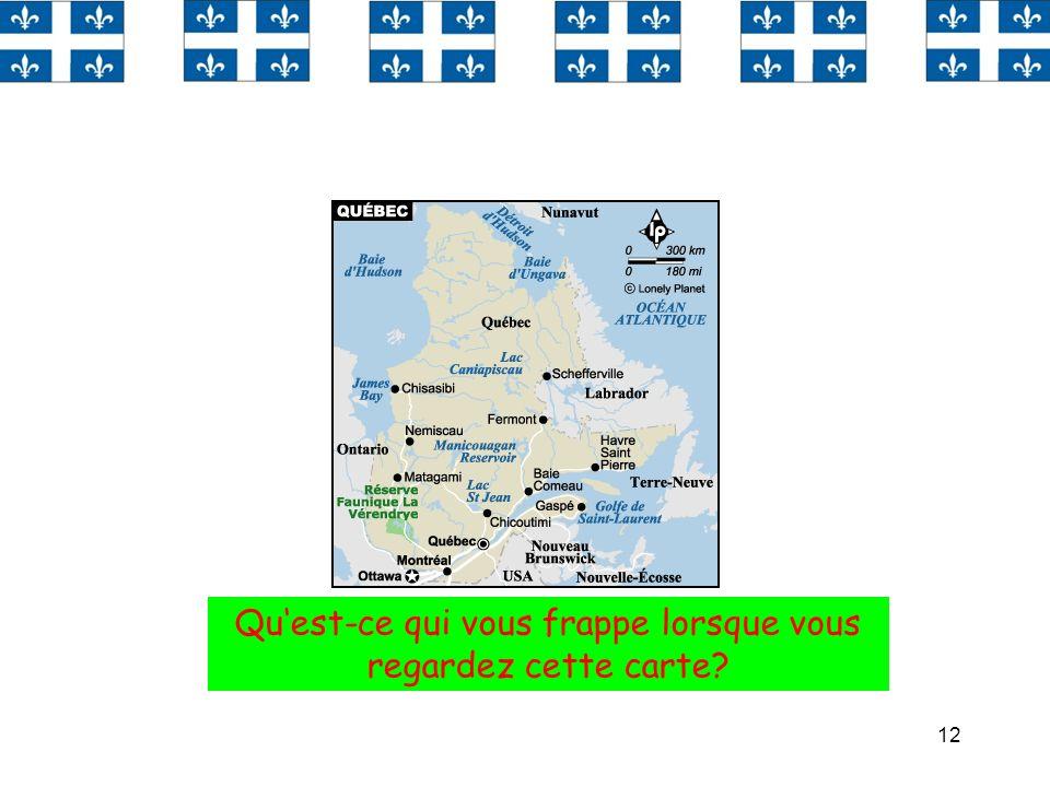 12 Quest-ce qui vous frappe lorsque vous regardez cette carte?