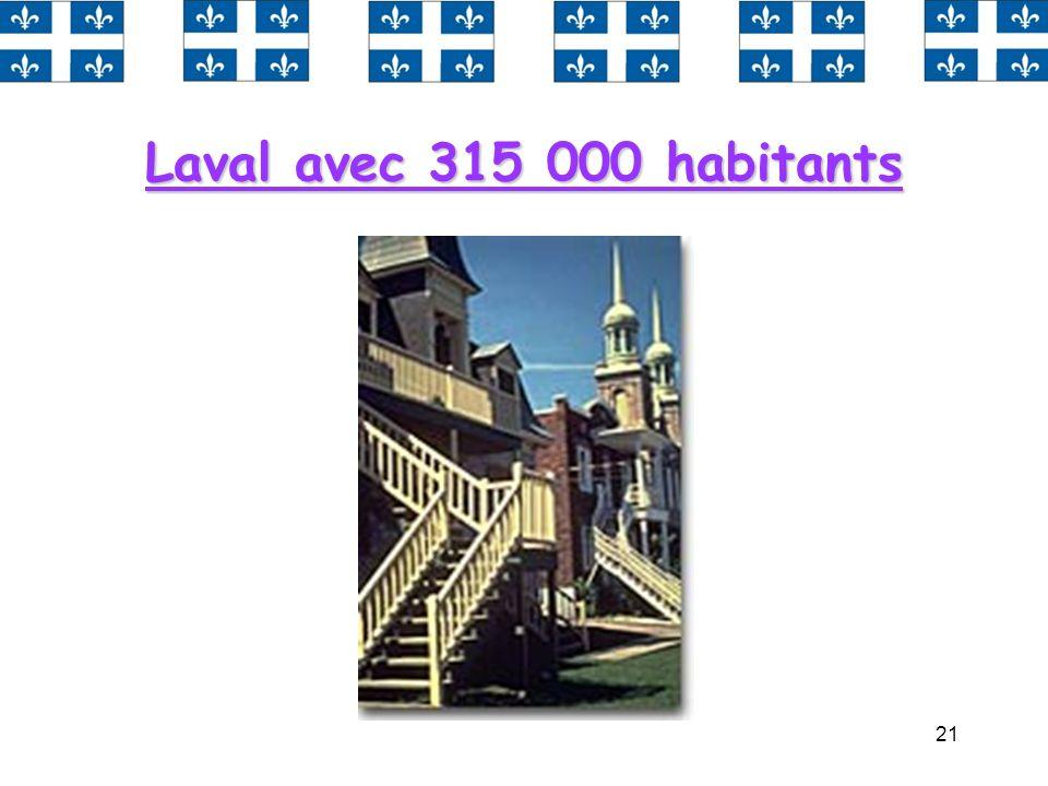 21 Laval avec 315 000 habitants