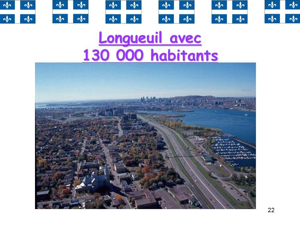 22 Longueuil avec 130 000 habitants