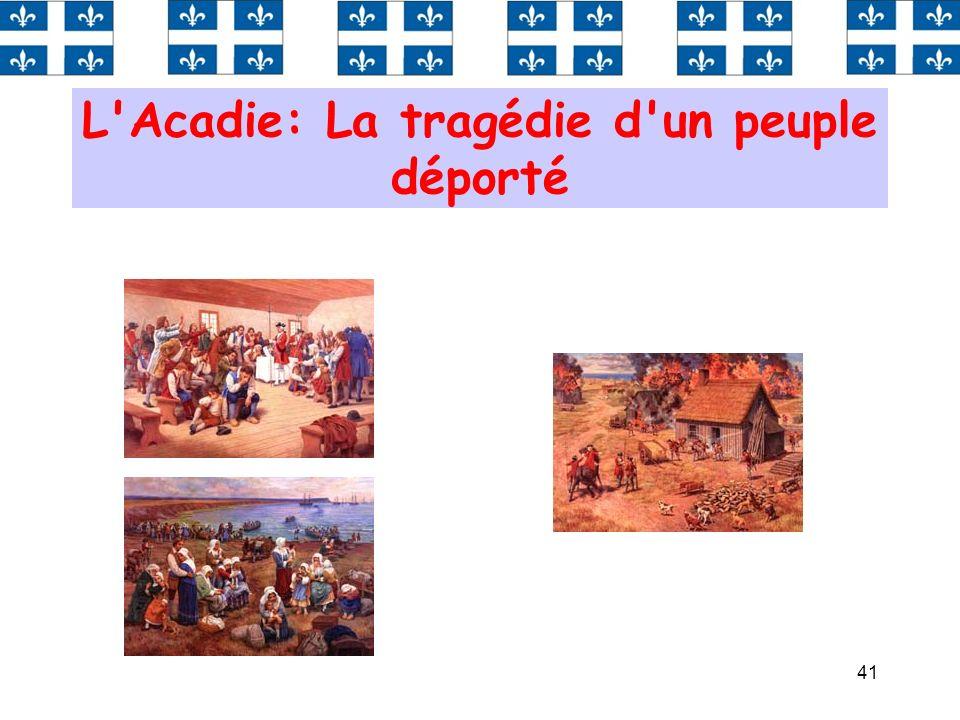 41 L'Acadie: La tragédie d'un peuple déporté