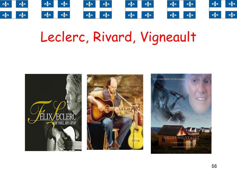 56 Leclerc, Rivard, Vigneault