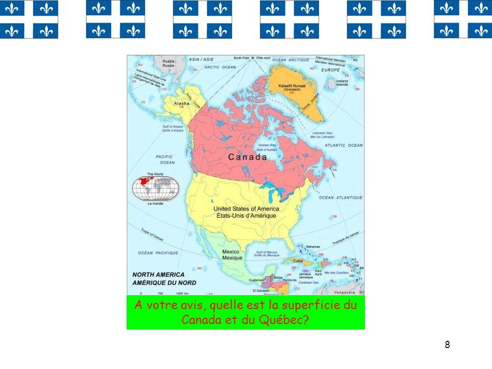 8 A votre avis, quelle est la superficie du Canada et du Québec?