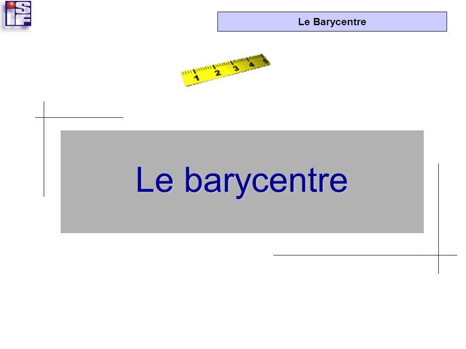 Le Barycentre Etape 5 : Pondérer les coordonnées par la valeur du trafic « t » et totaliser.