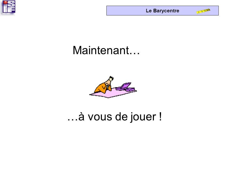 Le Barycentre 10 5 15 510152025 Y X 17 11 0