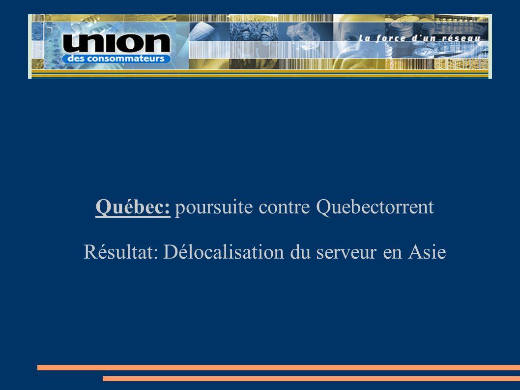 Québec: poursuite contre Quebectorrent Résultat: Délocalisation du serveur en Asie