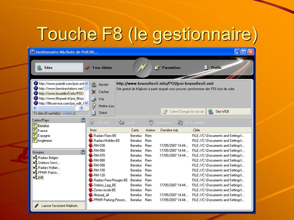 Touche F8 (le gestionnaire)