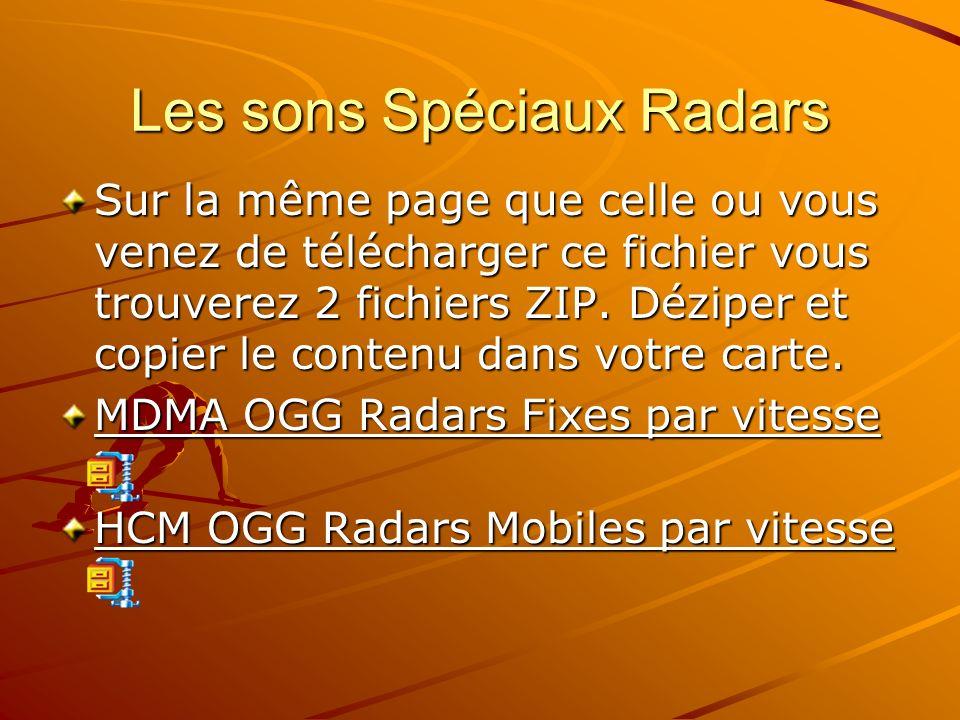 Les sons Spéciaux Radars Sur la même page que celle ou vous venez de télécharger ce fichier vous trouverez 2 fichiers ZIP. Déziper et copier le conten