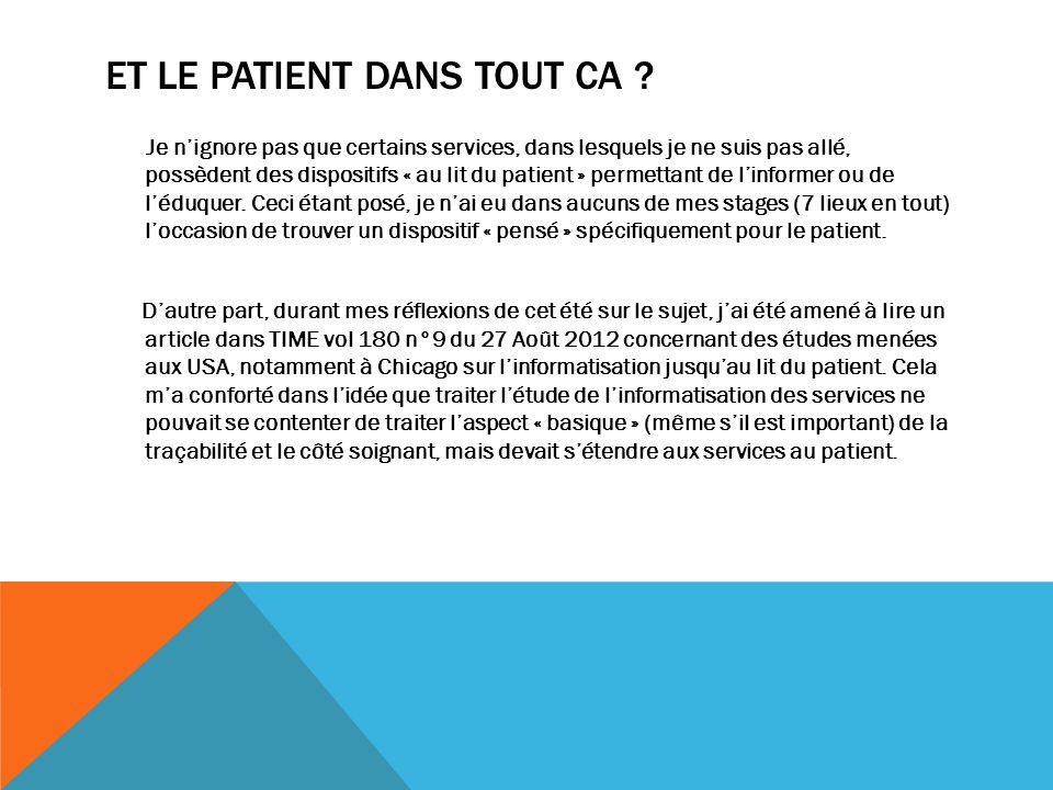 ET LE PATIENT DANS TOUT CA ? Je nignore pas que certains services, dans lesquels je ne suis pas allé, possèdent des dispositifs « au lit du patient »