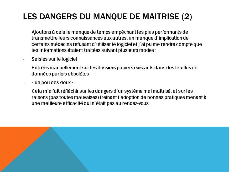 LES DANGERS DU MANQUE DE MAITRISE (2) Ajoutons à cela le manque de temps empêchant les plus performants de transmettre leurs connaissances aux autres,