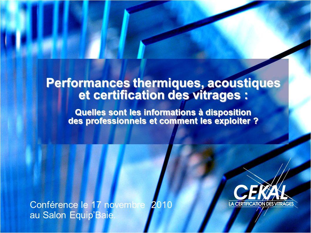 Performances thermiques, acoustiques et certification des vitrages : Quelles sont les informations à disposition des professionnels et comment les exp