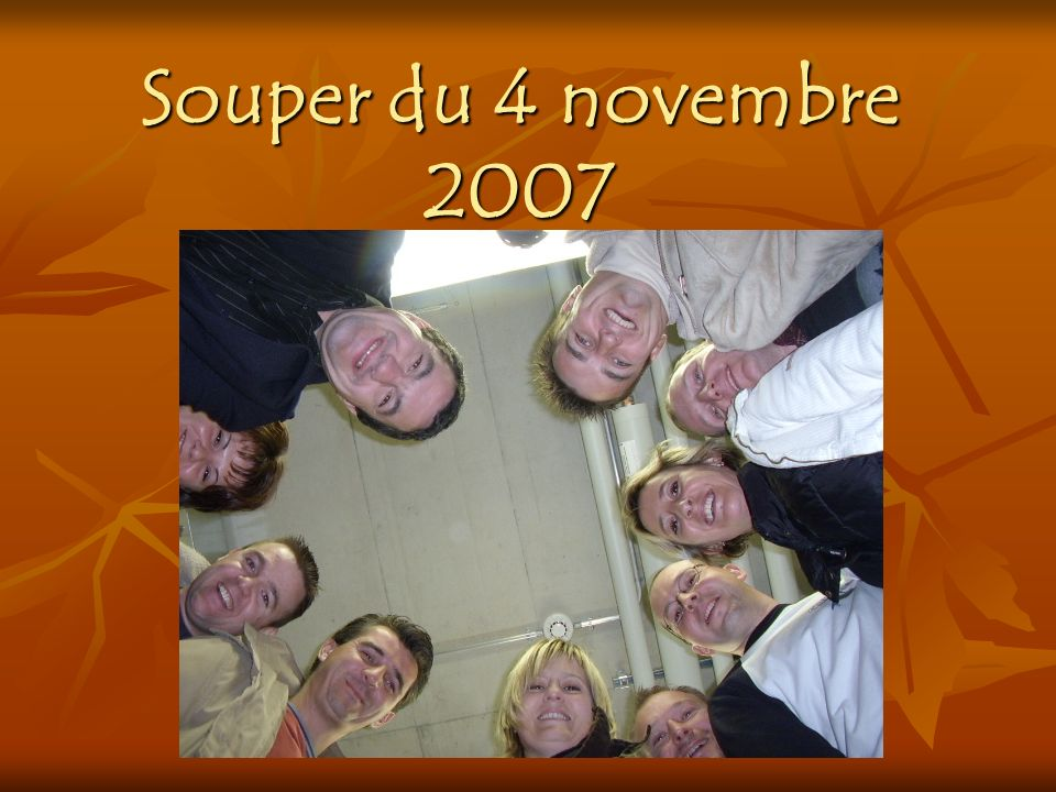 Souper du 4 novembre 2007