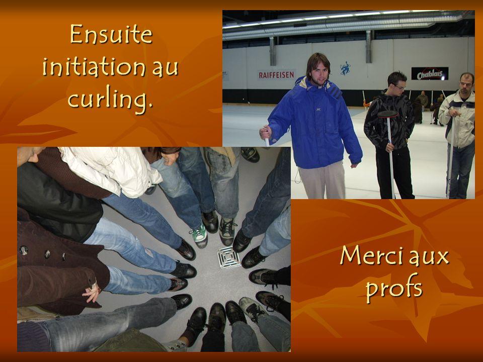 Ensuite initiation au curling. Merci aux profs