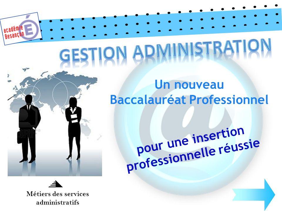 Un nouveau Baccalauréat Professionnel pour une insertion professionnelle réussie Métiers des services administratifs