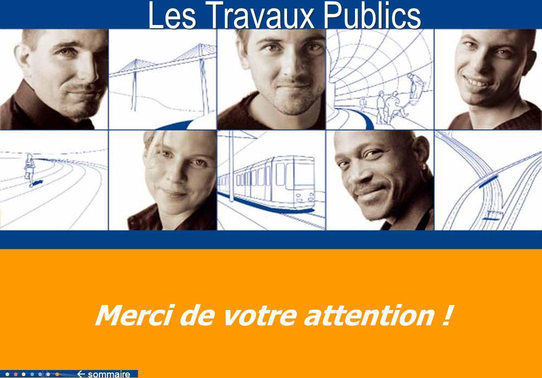 sommaire 25 Les Travaux Publics Merci de votre attention ! sommaire