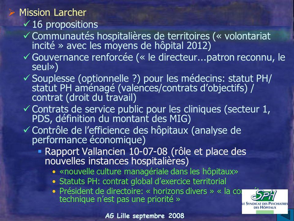 AG Lille septembre 2008 La réforme LOI HOPITAL, PATIENTS, SANTE ET TERRITOIRES 4 missions Etats généraux de lorganisation de la santé Mission Larcher
